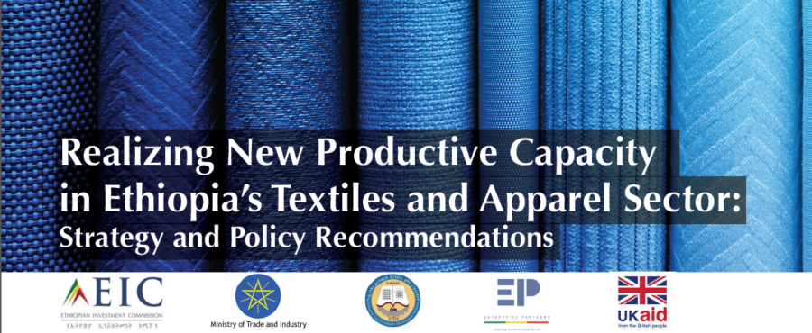 Realizing New Productive Capacity in Ethiopia's Textiles and Apparel Sector: Strategy and Policy Recommendation